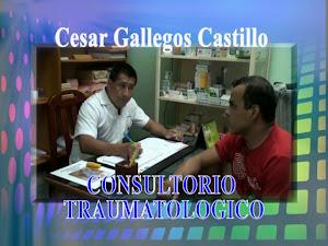 CONSULTORIO TRAUMATOLOGICO DEL DR. CESAR GALLEGOS CASTILLO, ATIENDE TODO TIPO DE FRACTURAS Y LUXACI