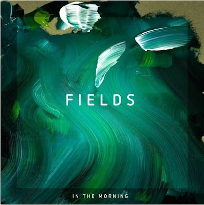 FIELDS In The Morning EP Sean O'Brien