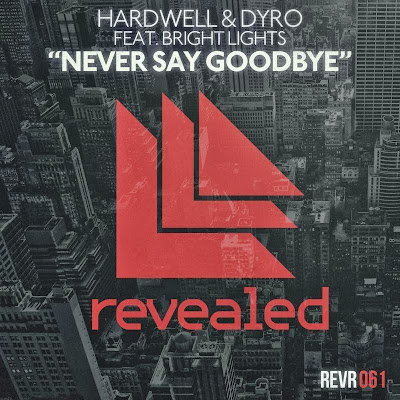 Hardwell & Dyro feat. Bright Lights - Never Say Goodbye, lyrics, letra, official video