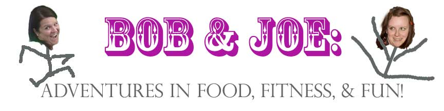 Bob & Joe: Adventures in Food, Fitness, and FUN!