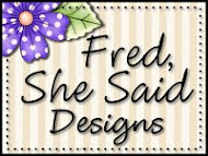 Fred She Said