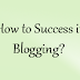 Top 5 tips for Success in Blogging