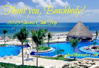 Cancun Success Club Trip 2015 - www.ahealthyresolve.com