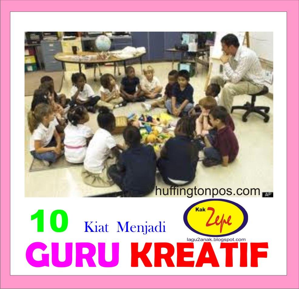 10 Kiat Menjadi GURU KREATIF (tips pendidikan, cara mengajar
