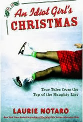 An Idiot Girl's Christmas by Laurie Notaro
