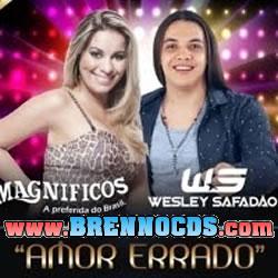 Banda Magníficos Part. Wesley Safadão - Amor Errado - Música Nova 2013