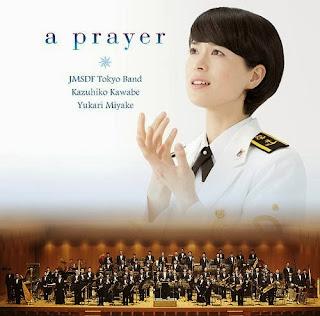 Yukari Miyake 三宅由佳莉 (soprano) / Japan Maritime Self-Defense Force Band.Tokyo - Inori - Mirai e no Utagoe - 祈り~未来への歌声