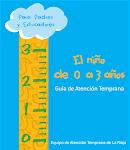 Guia de Atención Temprana: el niño de 0 a 3 años