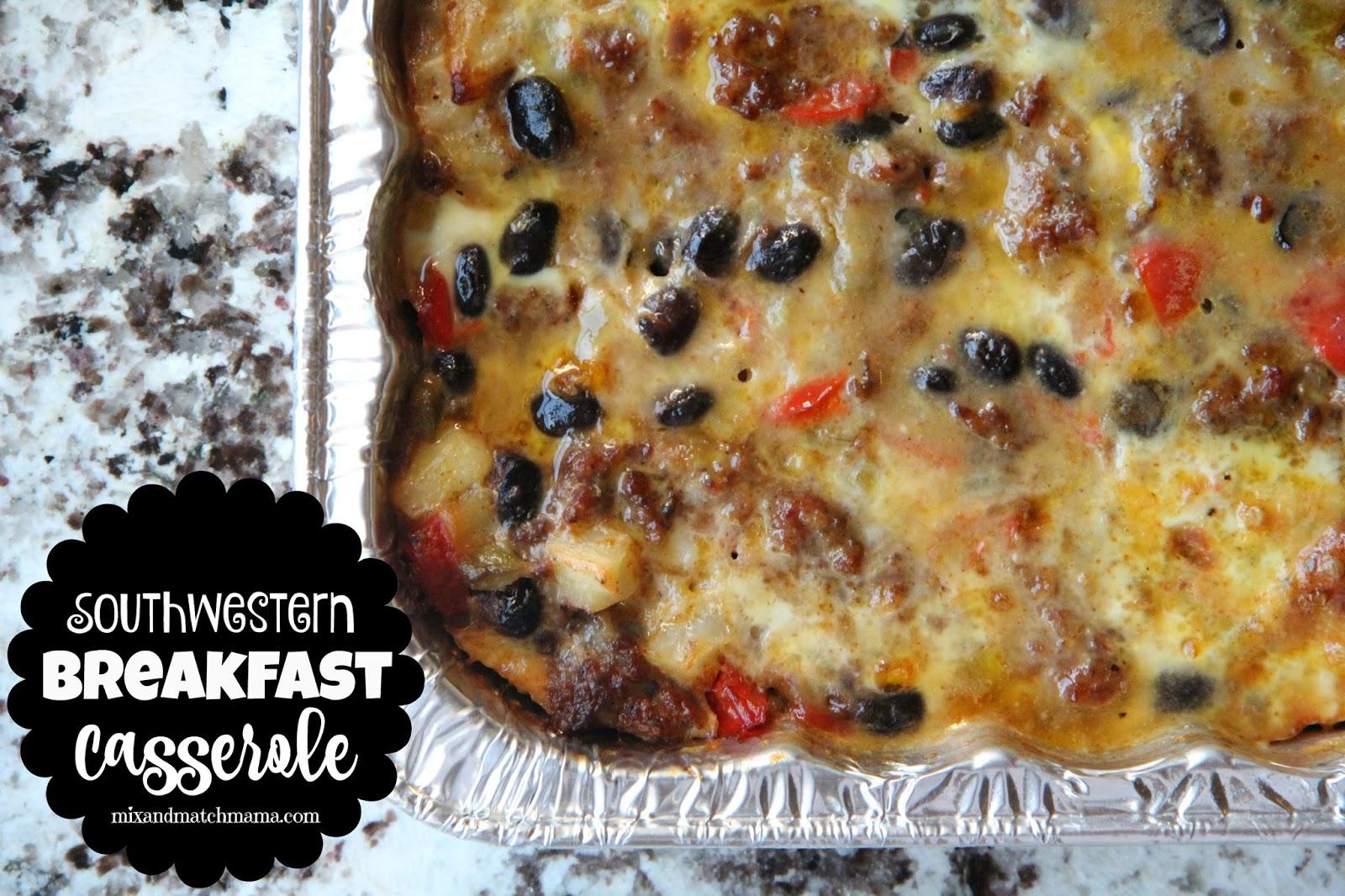 Mix and Match Mama: Southwestern Breakfast Casserole