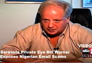 Sarasota Private Eye Bill Warner on ABC News exposes Nigerian Email Scams.
