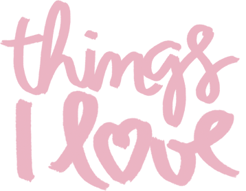Things I Love ♥