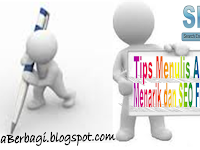 Tips Menulis Artikel Blog Agar Menarik dan SEO Friendly