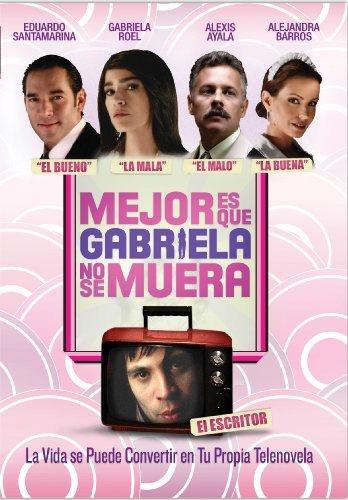 ... Se Muera 2007 Mejor es que Gabriela no se muera (2008) Español Latino