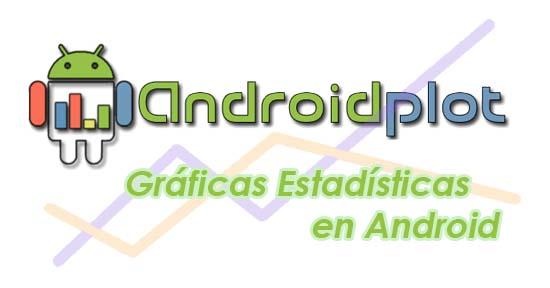 Android (VI): Creación de gráficas estadísticas con Android Plot
