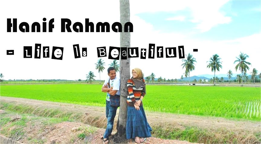 Hanif Rahman - Life Is Beautiful -