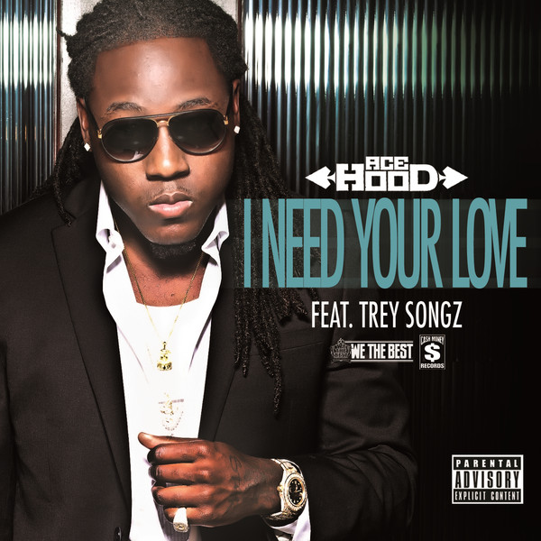 Ace Hood - I Need Your Love (feat. Trey Songz) - Single  Cover