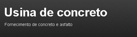 Usina de concreto - Concreto usinado - Concreto bombeado - Concreteira - Rio de janeiro - RJ