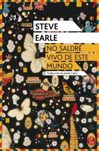 Steve Earle: I'll never get out of this world alive (2011)