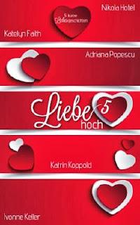 http://www.amazon.de/Liebe-hoch-5-Adriana-Popescu/dp/1494224682/ref=sr_1_1?ie=UTF8&qid=1387707340&sr=8-1&keywords=Liebe+hoch+5