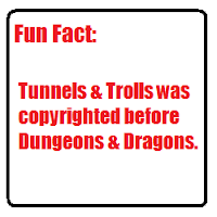 Tunnels and Trolls was copyrighted before Dungeons and Dragons