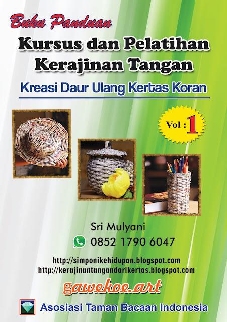 Buku Kursus Pelatihan Kerajinan Tangan Kurikulum Kreasi Daur Ulang Kertas Koran Volume 1