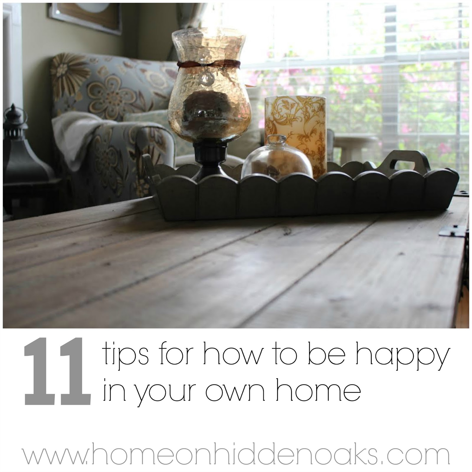 11 Tips For How To Be Happy In Your Own Home Home On Hidden Oaks