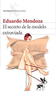 El secreto de la modelo extraviada Eduardo Mendoza