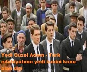 Yedi Güzel Adam - Türk edebiyatının yedi ismini konu alan dizi