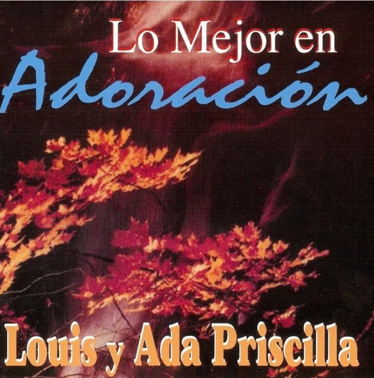 Louis y Ada Priscilla-Lo Mejor En Adoración-