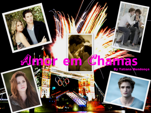 FANFIC AMOR EM CHAMAS
