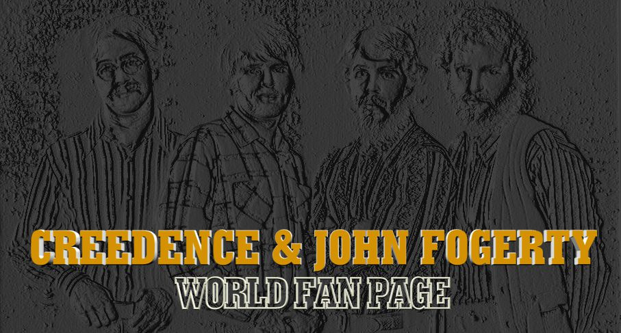 CREEDENCE & JOHN FOGERTY WORLD FAN PAGE