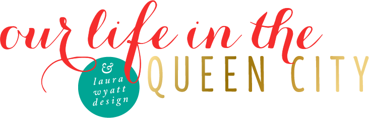 Our Life in the Queen City | Lifestyle Blog + Blog Design