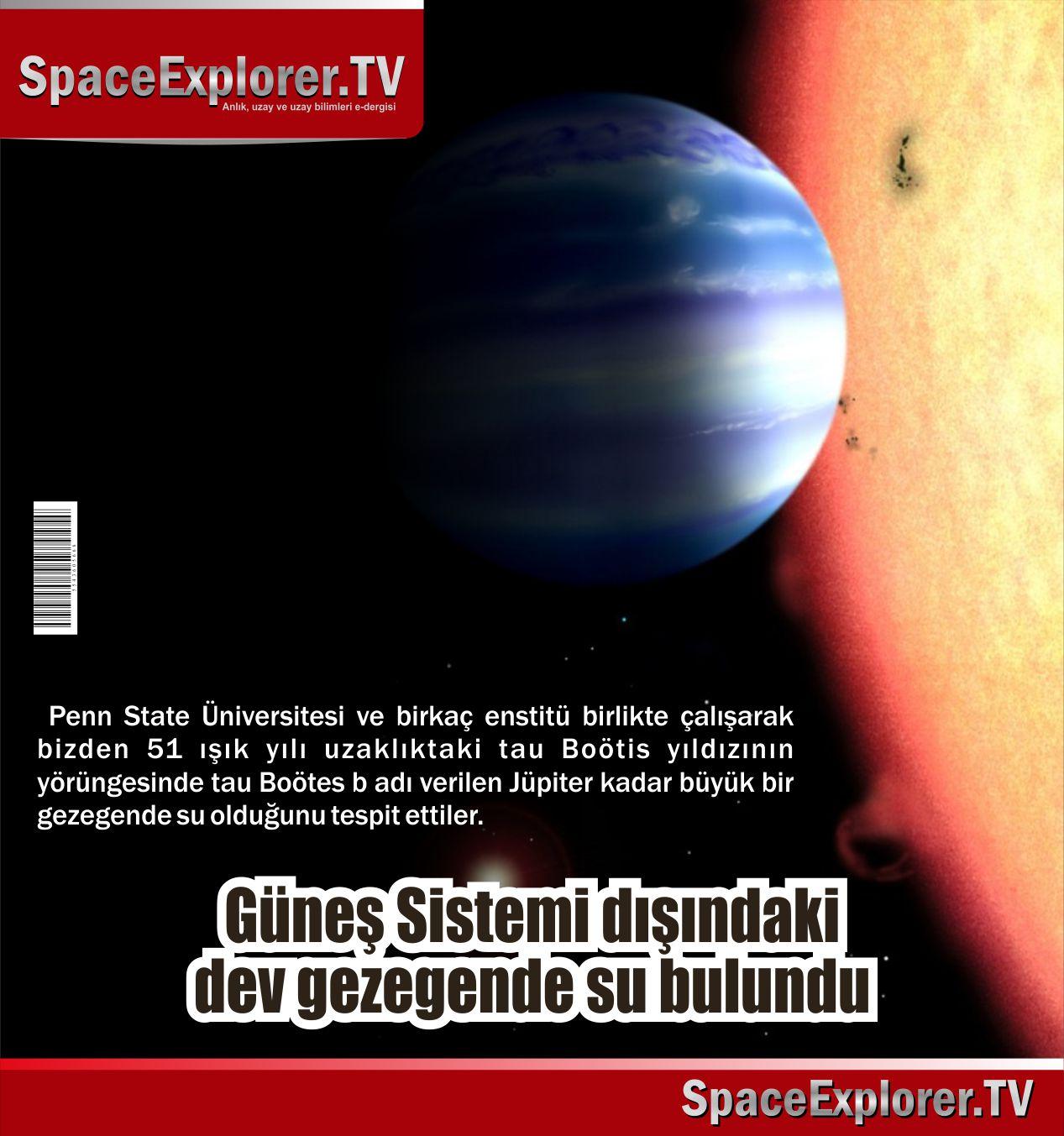 The Astrophysical Journal Letters, tau Boötes b, Hayat olabilecek gezegenler, Jüpiter, Güneş sistemimizin dışı, Güneş sistemleri, Space Explorer,