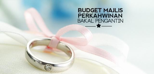 Ketahui 7 Perkara Paling Asas Menyediakan Budget Majlis Perkahwinan