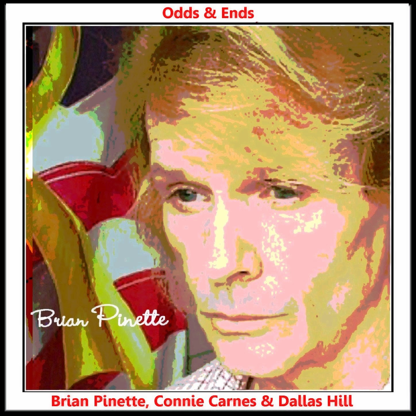 Brian Pinette - Odds & Ends - Connie Carnes & Dallas Hill mp3 album $5.99
