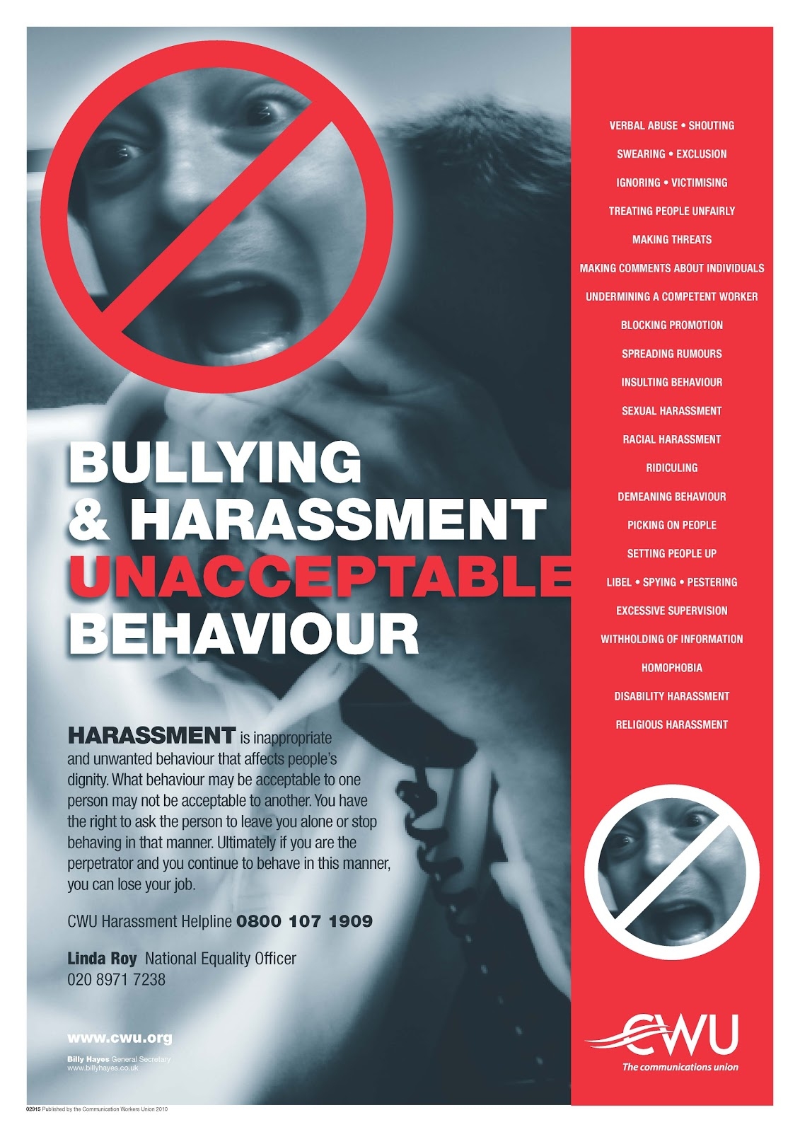 bullying and harassment in the workplace Harassment and bullying remain significant workplace issues despite increasing awareness of the problem there are many typical harassment and bullying behaviours which can manifest in the workplace, from unwanted physical contact and unwelcome remarks to shouting and persistent unwarranted.