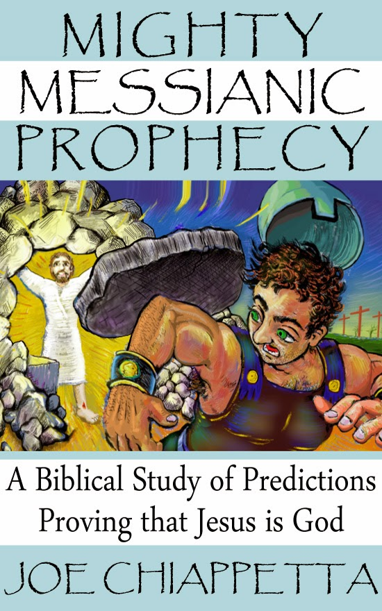 Book cover for Mighty Messianic Prophecy: A Biblical Study of Predictions Proving that Jesus Is God, written by Joe Chiappetta