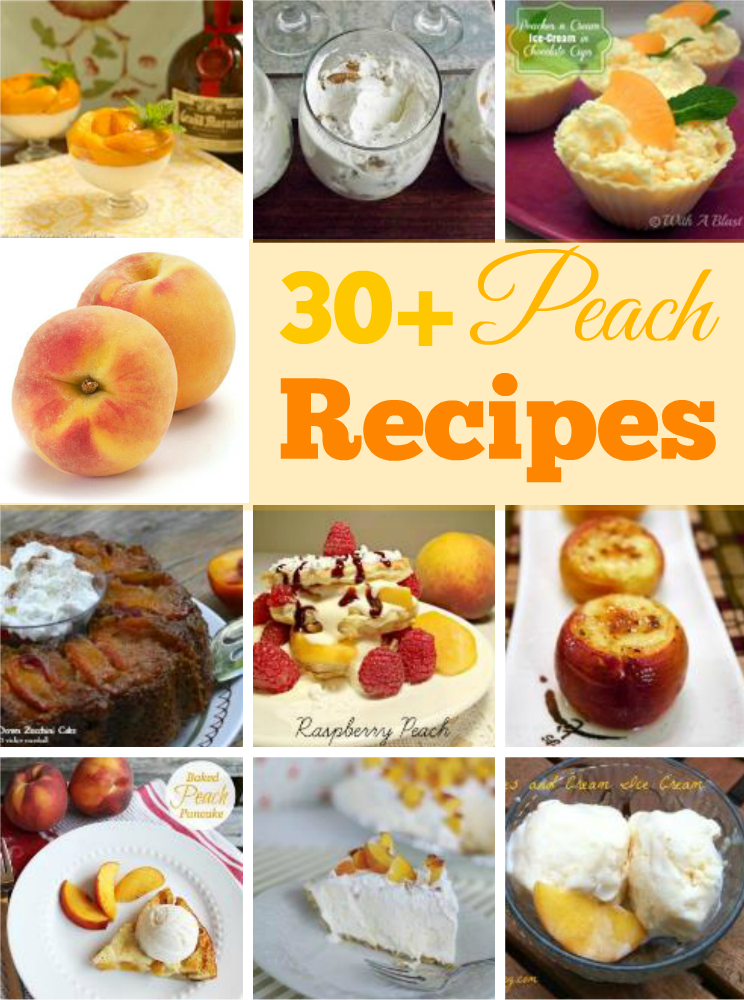 30+ Peach Recipes ~ Plump, ripe juicy Peach recipes #PeachRecipes #Desserts