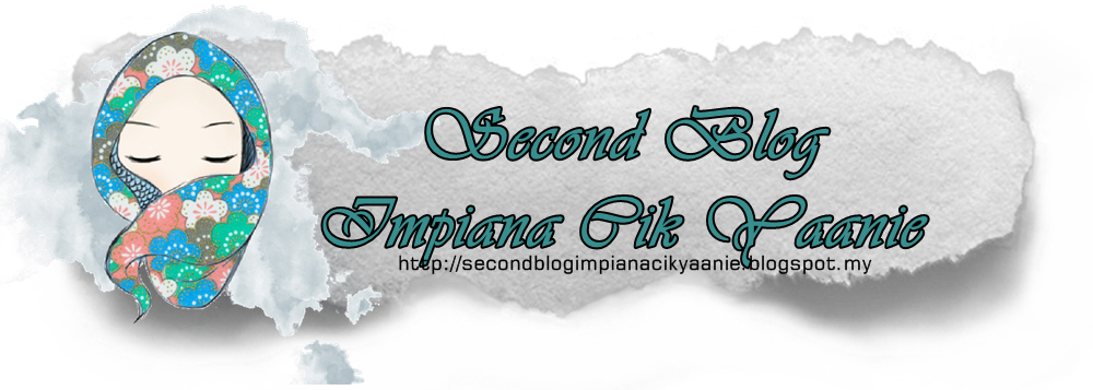 Second Blog Impiana Cik Yanie