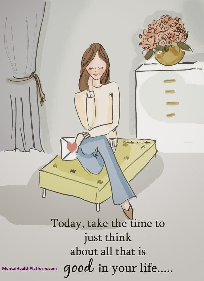 """Today, take the time to just think about all that is good in your life."" ~ Unknown; Drawing of a woman sitting on a stool with an envelope.  mentalhealthplatform.com"
