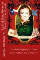 Lt. Col. King Bryan of Hood's Texas Brigade
