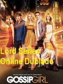 http://lordseriesonlinedublado.blogspot.com.br/2013/03/gossip-girl-1-temporada-dublado-pedido.html