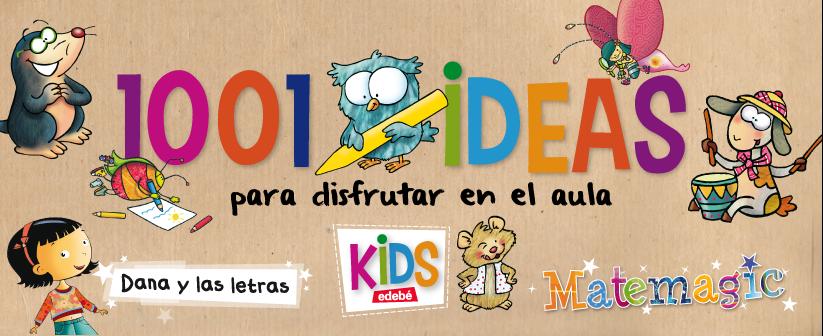 1001 ideas para disfrutar en aula - edebé infantil