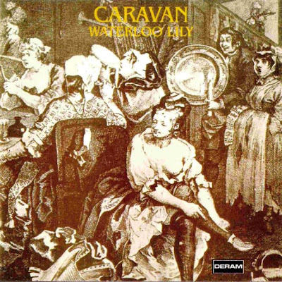 Caravan - Waterloo Lily 1972 (UK, Canterbury Scene, Symphonic Prog, Jazz-Rock)