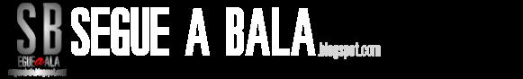 Segue a Bala