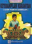 AJIBAYUSTORE  Judul Buku : KETERAMPILAN KARAWITAN (Ajar Nabuh Gamelan) Pengarang : Sri Widodo, S.Sn. Penerbit : Cendrawasih