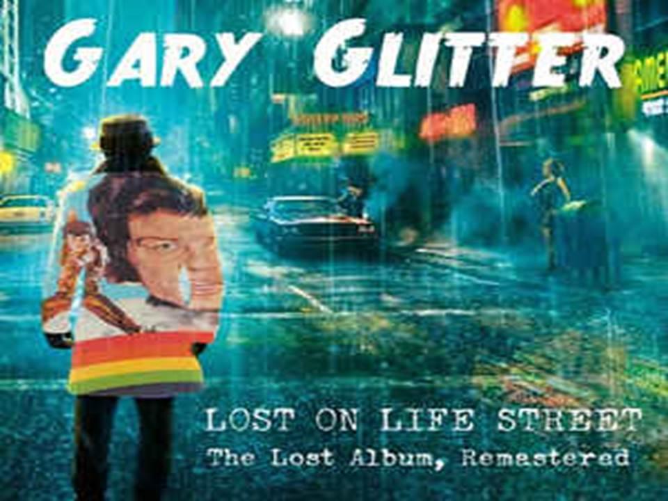 Lost On Life Street Gary Glitter
