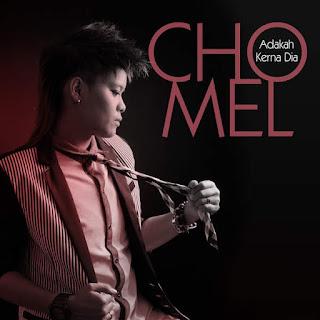 Chomel - Adakah Kerna Dia MP3