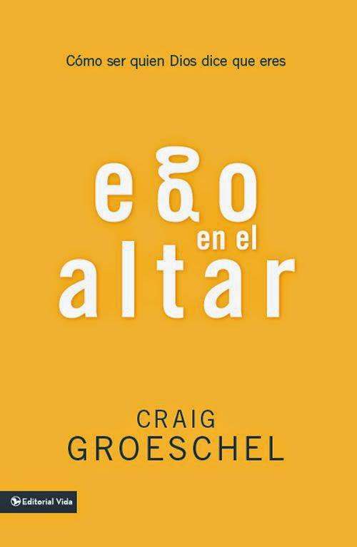 Craig Groeschel-Ego En El Altar-