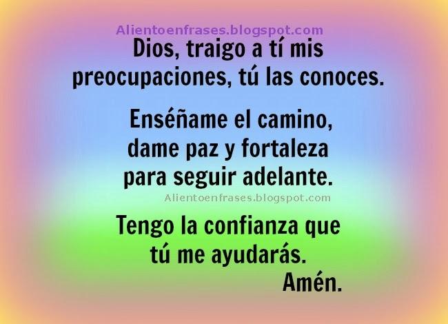 Dios te traigo mis preocupaciones, frases de aliento. Imágenes cristianas con oraciones, postales cristianas.